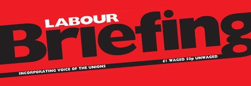 Labour Briefing masthead