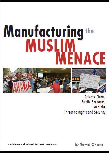 Manufacturing the Muslim Menace
